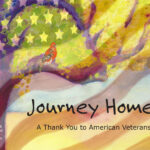 """A Journey Home, A Thank You To American Veterans""  By Tori Meyer"